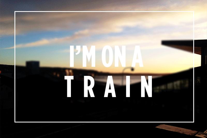 I'm om a train