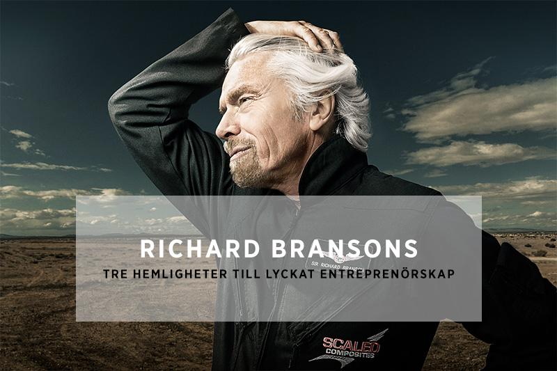 Richard Bransons tre hemligheter till lyckat entreprenörskap